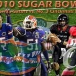 BCS: 2010 SUGAR BOWL – (New Orleans, LA) – No. 5 Florida Gators vs. No. 3 Cincinnati Bearcats