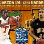 SEC Tournament: (12) Florida vs. (24) Vanderbilt