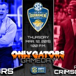 2015 SEC Tournament: Florida Gators vs. Alabama Crimson Tide – Now or never
